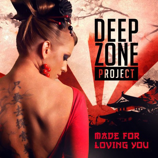 Deep Zone Project - Made For Loving You