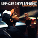 Rihanna - Jump (Club Cheval Rap Remix feat. Theophilus London)