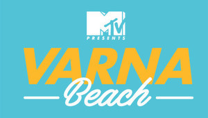 MTV presents: Varna Beach